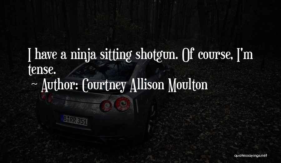 Courtney Allison Moulton Quotes 1344489