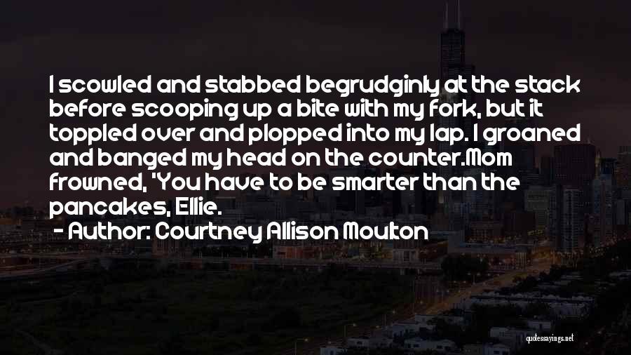 Courtney Allison Moulton Quotes 1425135