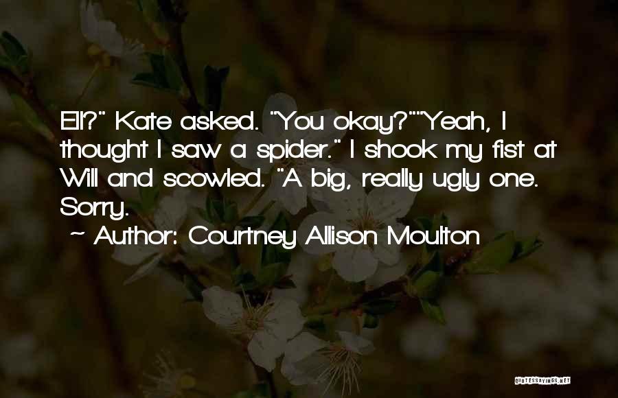 Courtney Allison Moulton Quotes 144227