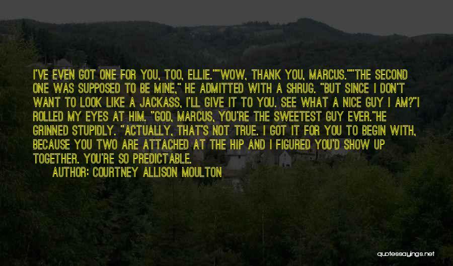 Courtney Allison Moulton Quotes 1453772
