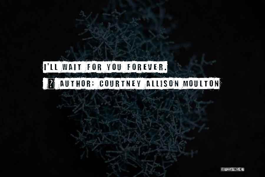 Courtney Allison Moulton Quotes 1495725