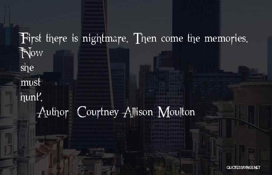 Courtney Allison Moulton Quotes 1546967