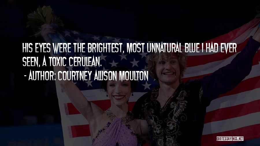 Courtney Allison Moulton Quotes 1566959