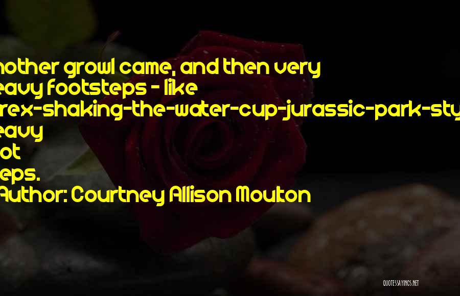 Courtney Allison Moulton Quotes 1742124