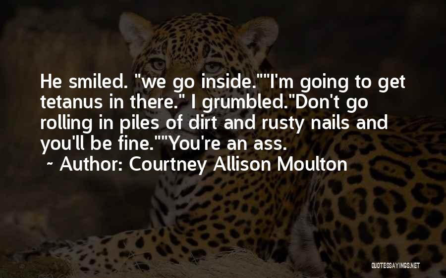 Courtney Allison Moulton Quotes 1911561