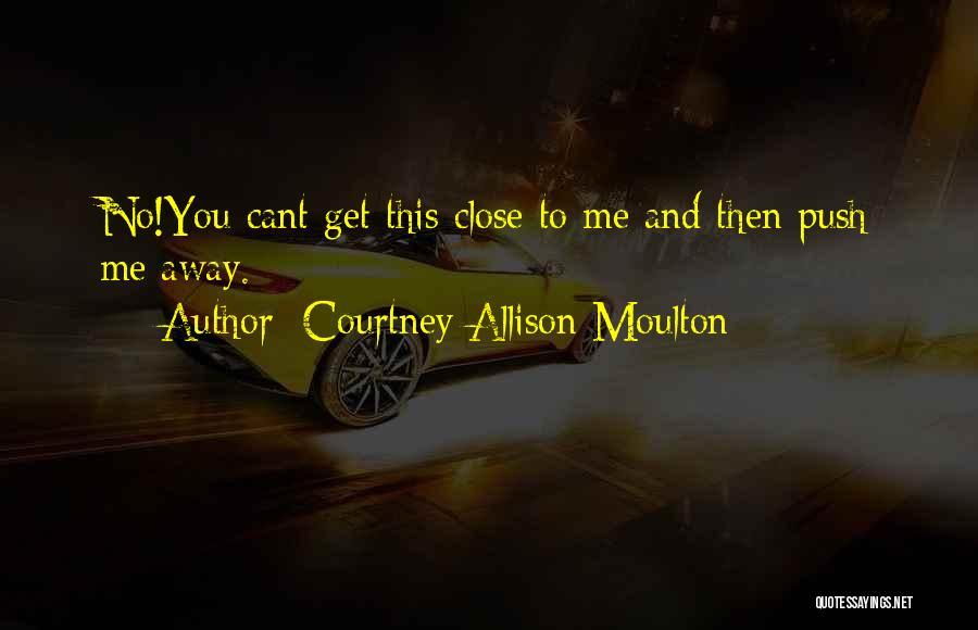 Courtney Allison Moulton Quotes 1939208