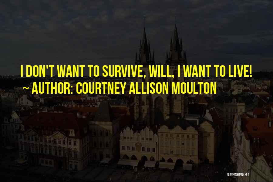 Courtney Allison Moulton Quotes 200848