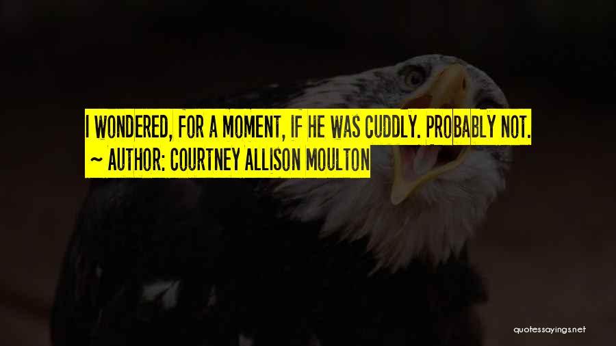 Courtney Allison Moulton Quotes 2040744