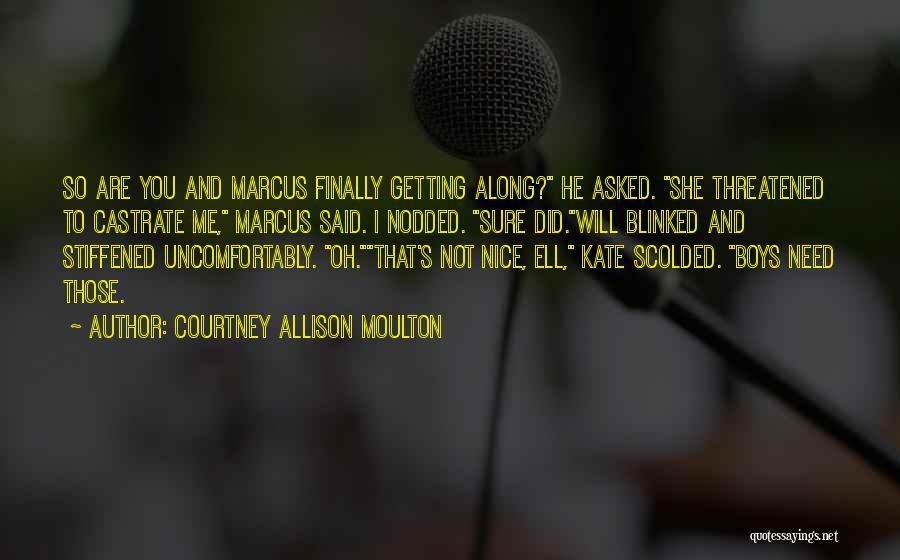 Courtney Allison Moulton Quotes 207764