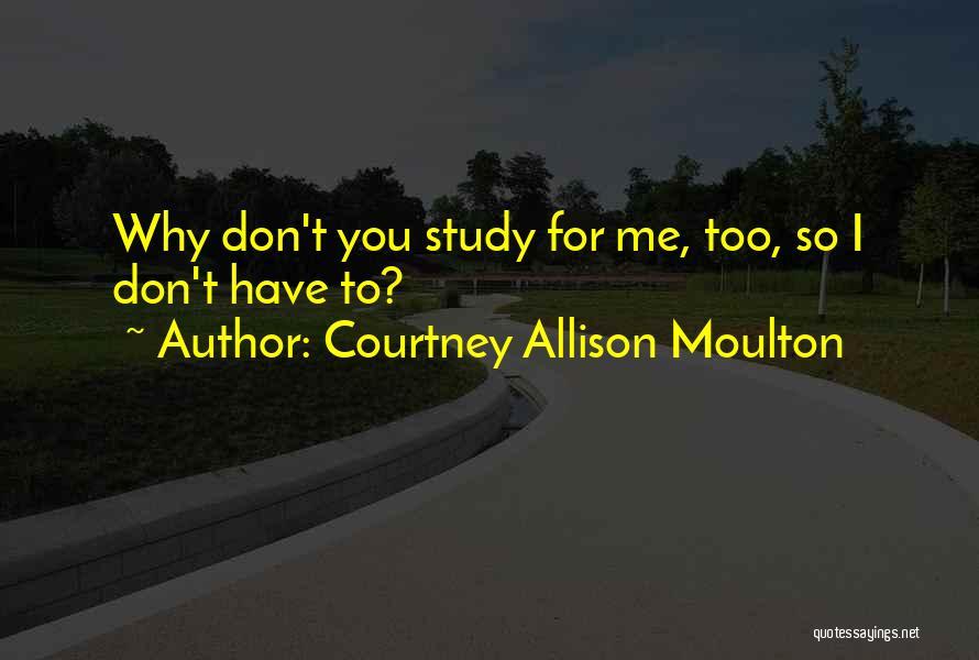 Courtney Allison Moulton Quotes 2119088