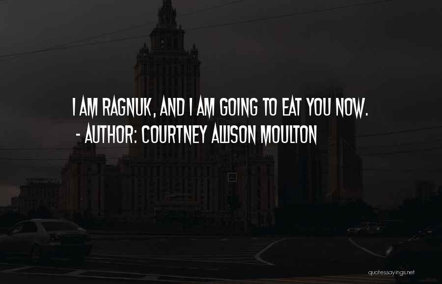 Courtney Allison Moulton Quotes 2148691