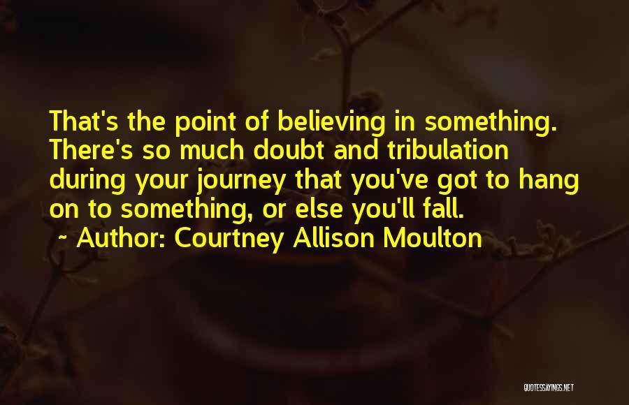 Courtney Allison Moulton Quotes 245262
