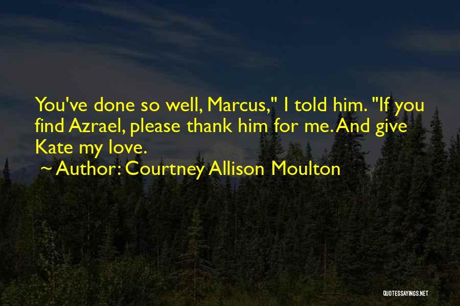 Courtney Allison Moulton Quotes 310588