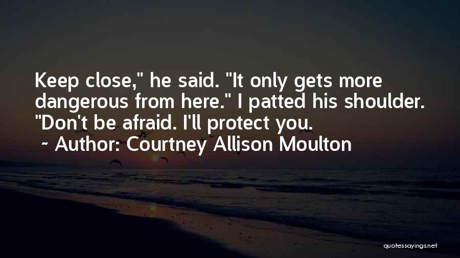 Courtney Allison Moulton Quotes 359667
