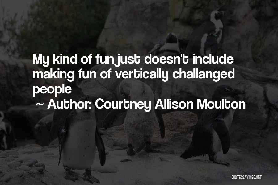 Courtney Allison Moulton Quotes 564821