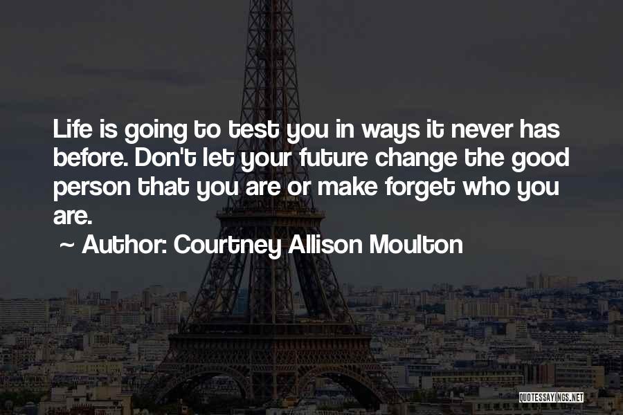 Courtney Allison Moulton Quotes 611537