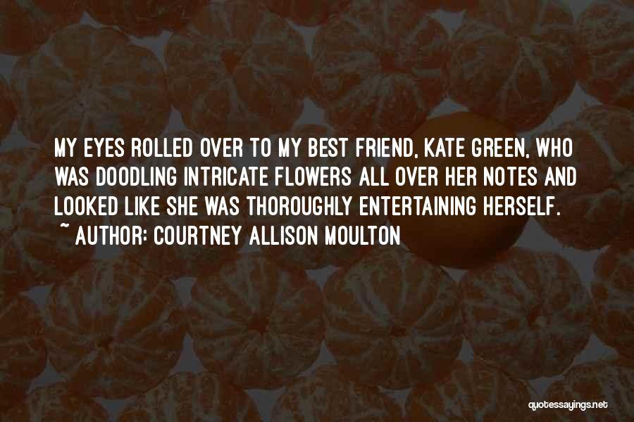 Courtney Allison Moulton Quotes 673505