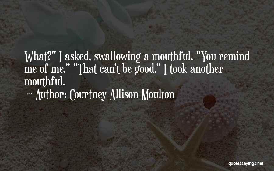 Courtney Allison Moulton Quotes 785923