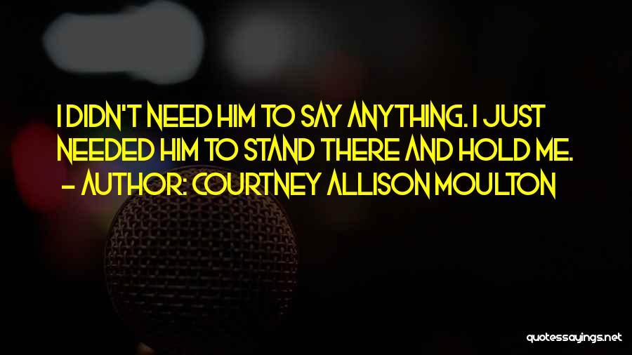 Courtney Allison Moulton Quotes 789094
