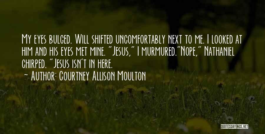 Courtney Allison Moulton Quotes 83299