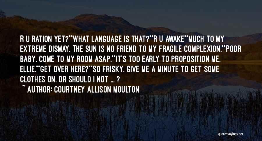 Courtney Allison Moulton Quotes 871997