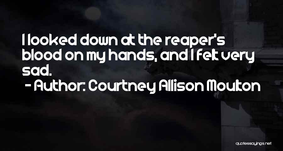 Courtney Allison Moulton Quotes 909317