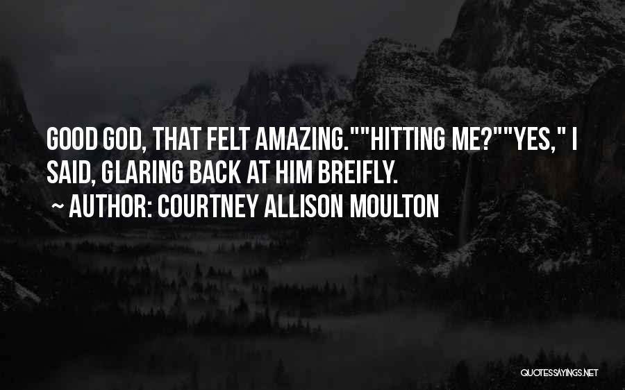 Courtney Allison Moulton Quotes 923379