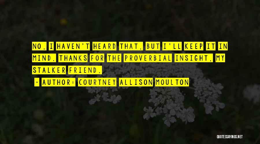 Courtney Allison Moulton Quotes 940432
