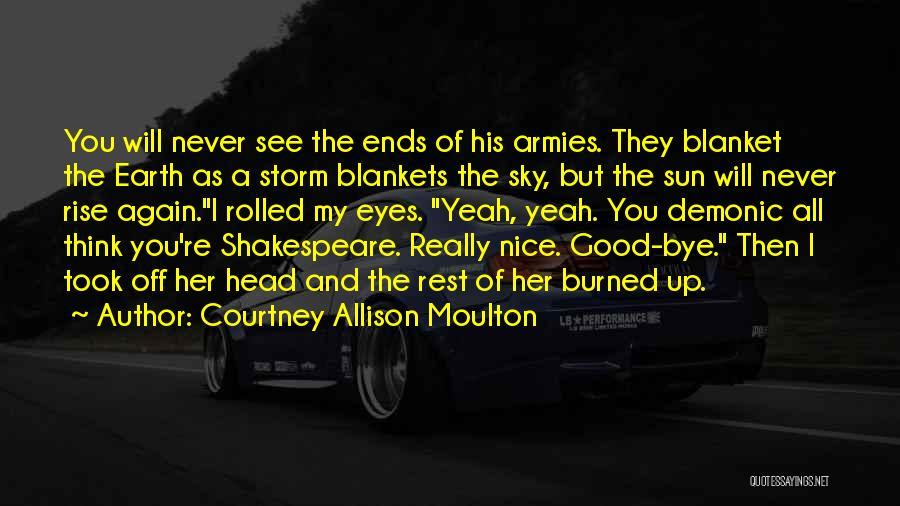 Courtney Allison Moulton Quotes 957702