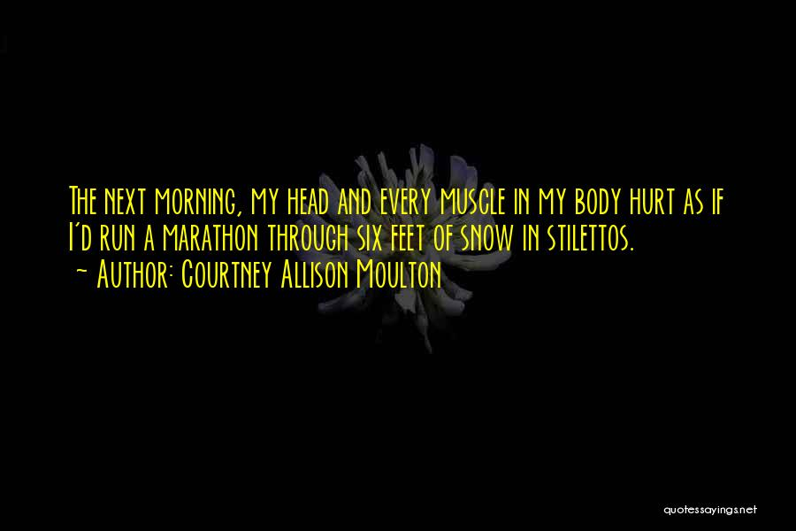 Courtney Allison Moulton Quotes 970368
