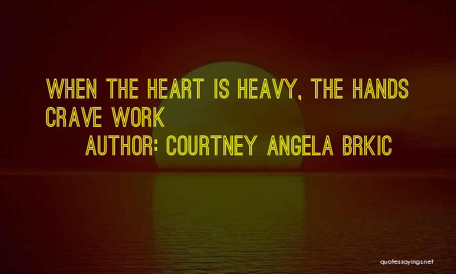 Courtney Angela Brkic Quotes 1438274