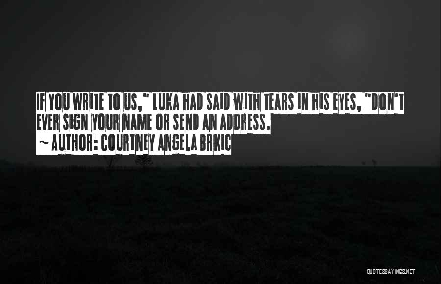 Courtney Angela Brkic Quotes 1616839