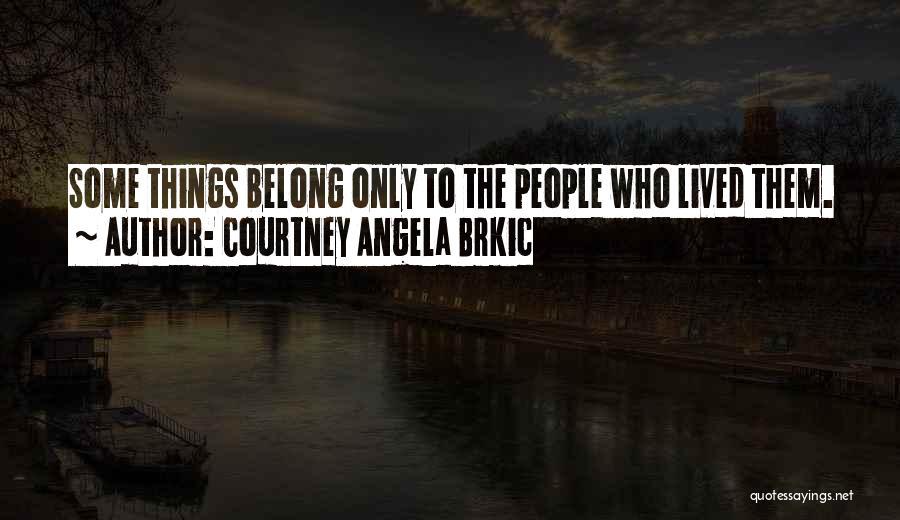 Courtney Angela Brkic Quotes 2170629
