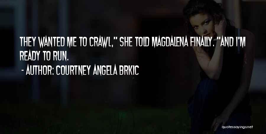Courtney Angela Brkic Quotes 898887