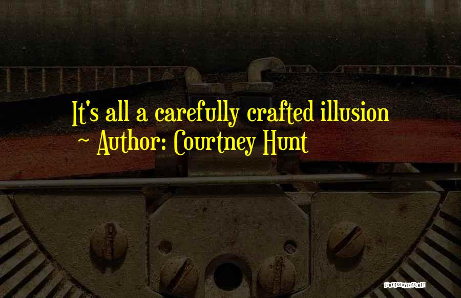 Courtney Hunt Quotes 530809