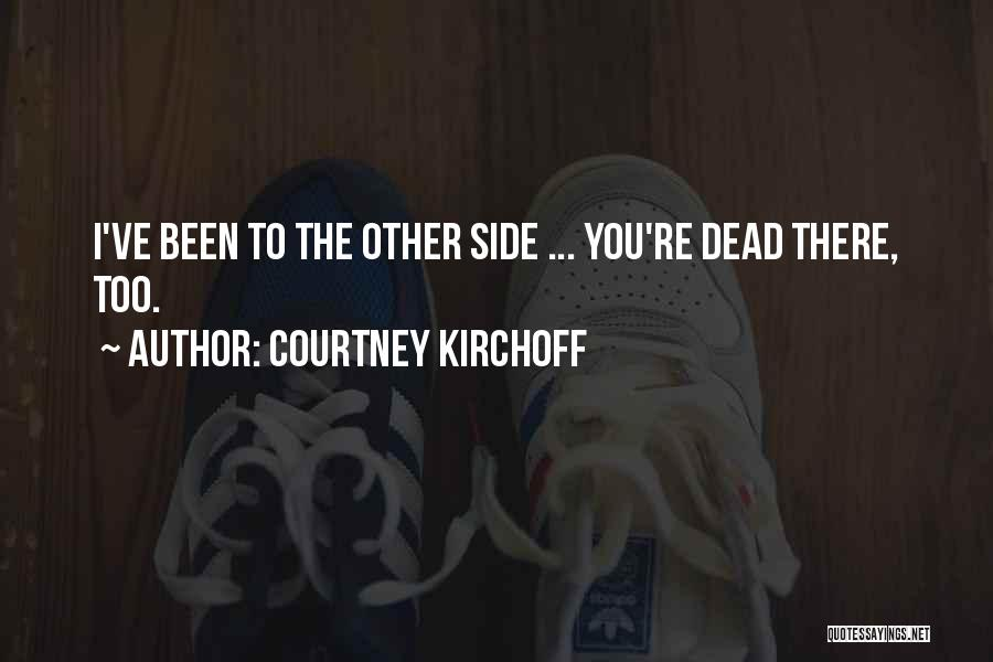 Courtney Kirchoff Quotes 1181696