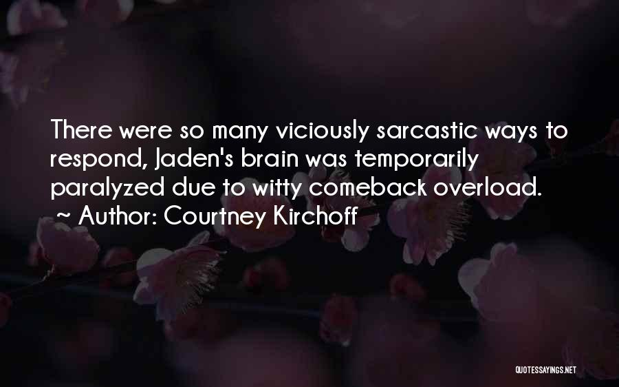 Courtney Kirchoff Quotes 901086