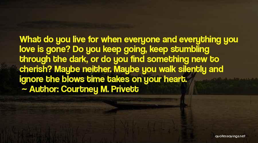 Courtney M. Privett Quotes 1143948
