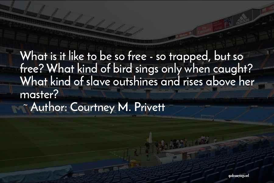 Courtney M. Privett Quotes 1463427