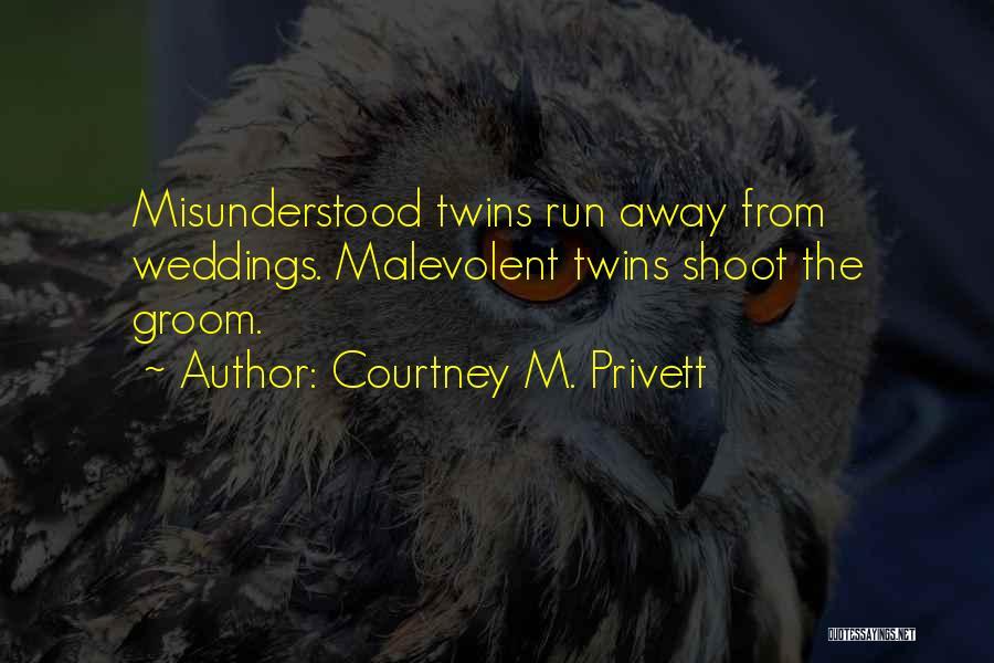 Courtney M. Privett Quotes 464006