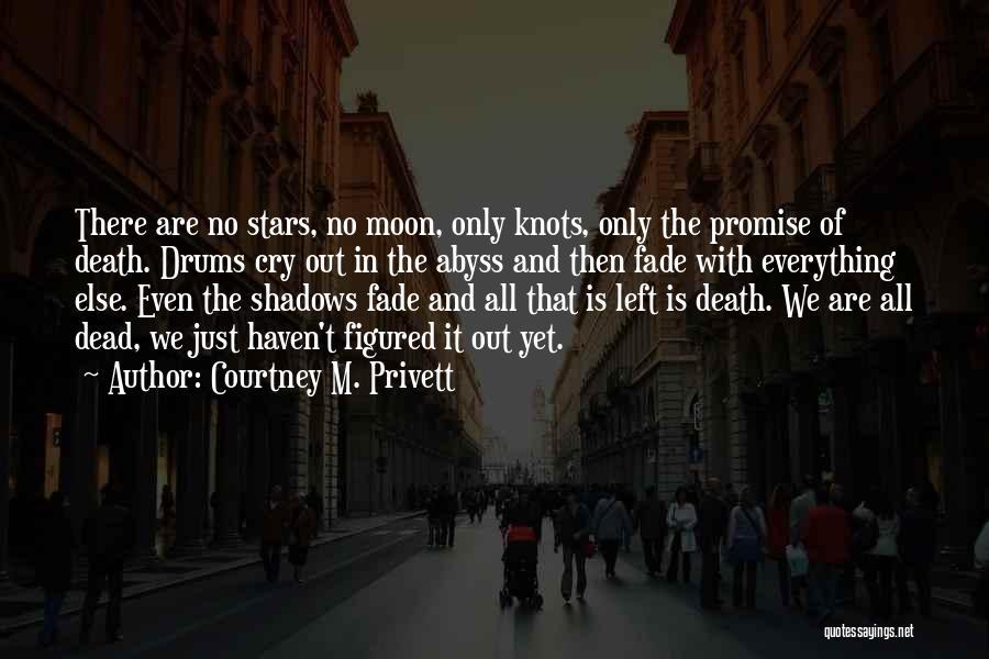 Courtney M. Privett Quotes 866831