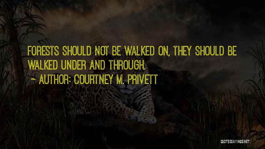Courtney M. Privett Quotes 880616