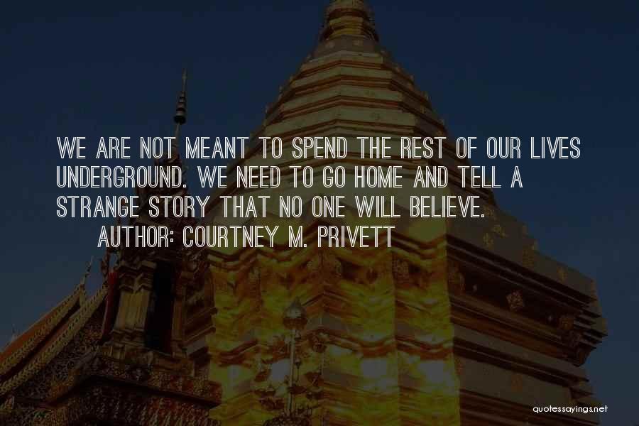 Courtney M. Privett Quotes 888407