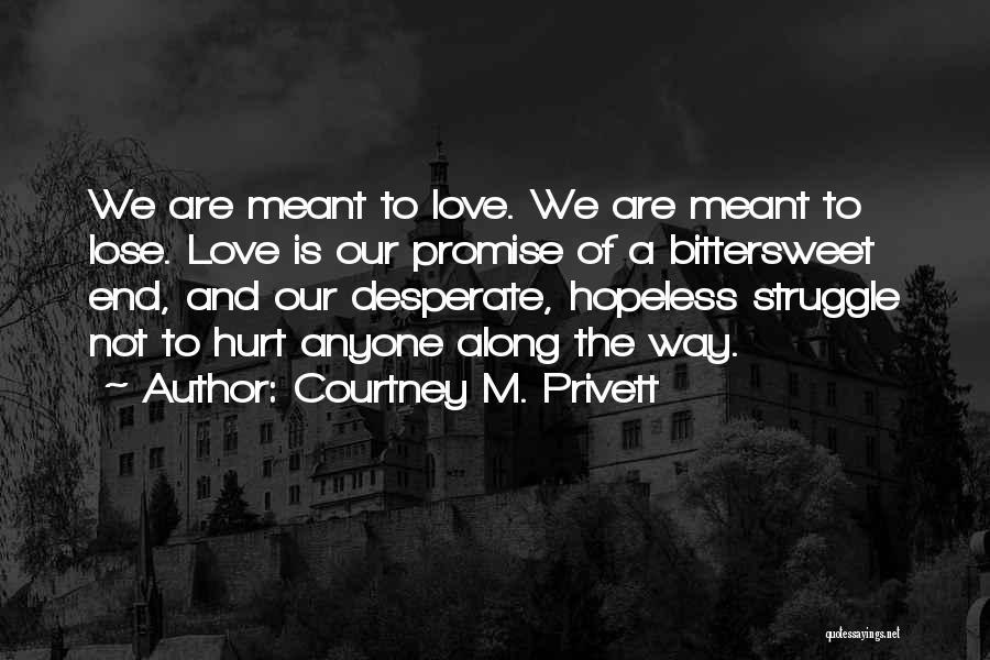 Courtney M. Privett Quotes 995191
