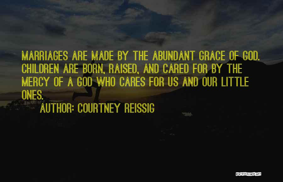 Courtney Reissig Quotes 390598