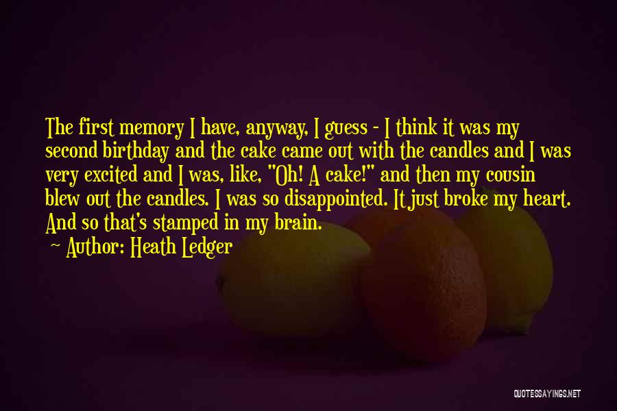 Cousin First Birthday Quotes By Heath Ledger