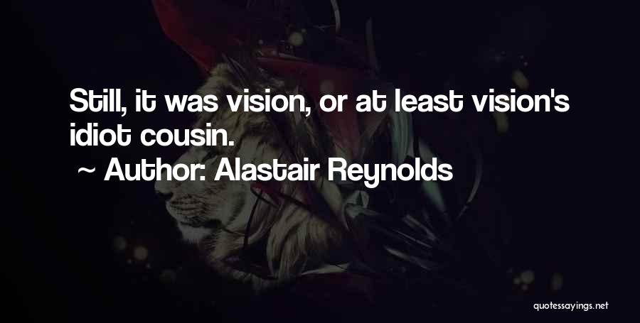 Cousin Quotes By Alastair Reynolds