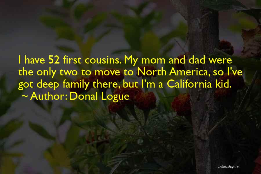 Cousin Quotes By Donal Logue
