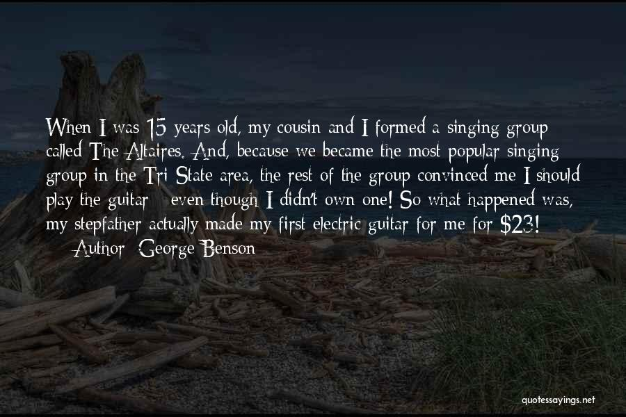 Cousin Quotes By George Benson