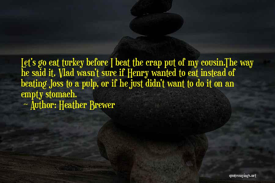 Cousin Quotes By Heather Brewer